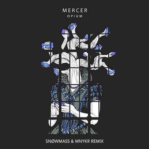 Mercer - Opium (Snøwmass & MNYKR Remix) - EKM.CO