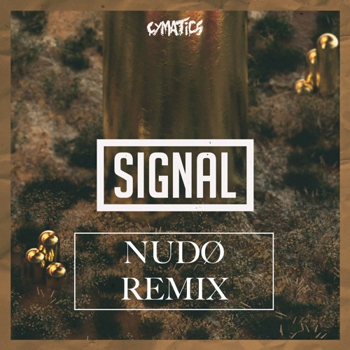 Cymatics - Signal (NUDØ Remix)