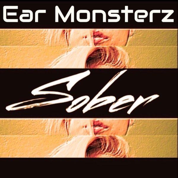 Ear Monsterz Sober (Ft. Chereen Melody) - EKM.CO