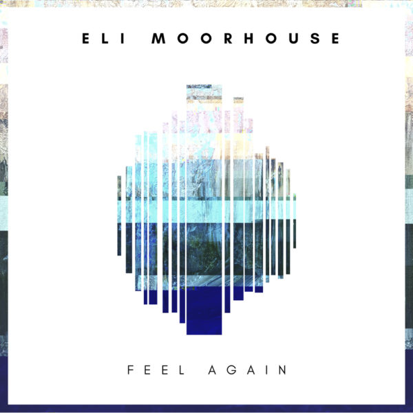 Eli Moorhouse - Feel Again - EKM.CO