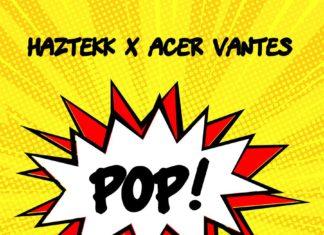 Haztekk X Acer Vantes - POP