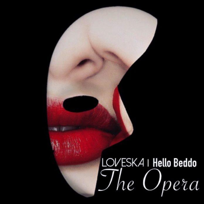 Hello Beddo & Loveska - The Opera