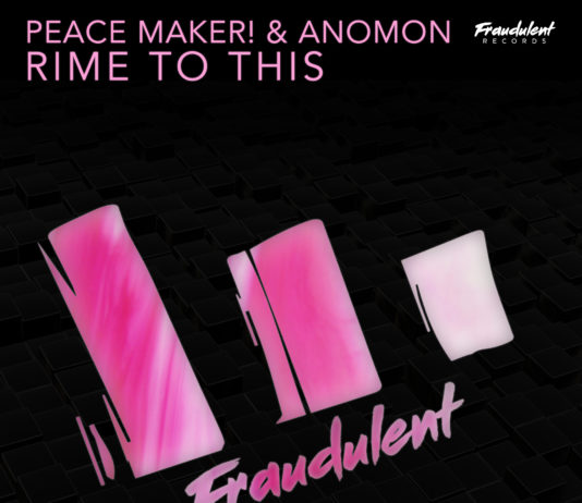Fraudulent Records - PEACE MAKER! & Anomon - Rime to This - EKM