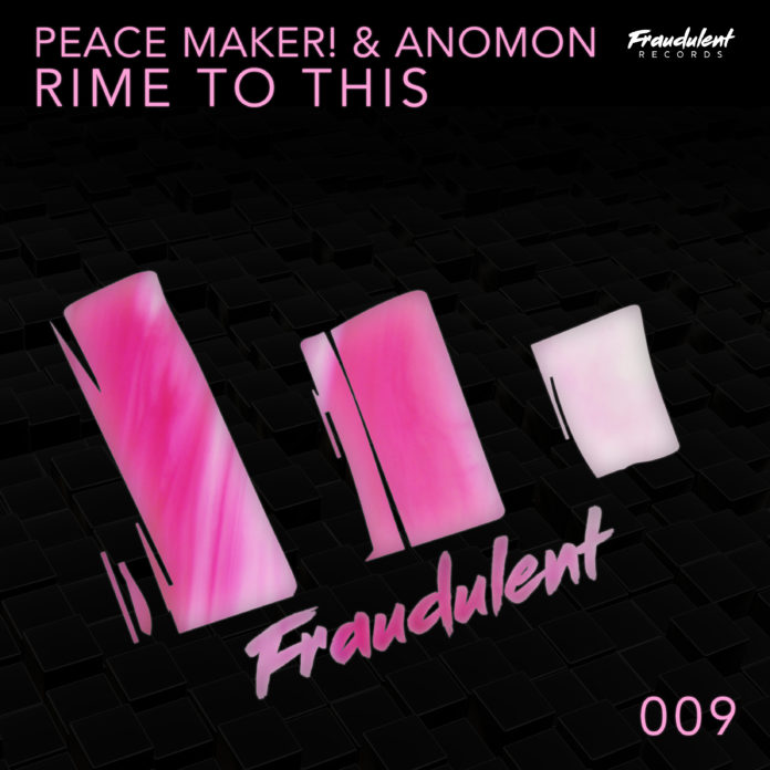 Fraudulent Records - PEACE MAKER! & Anomon - Rime to This - EKM