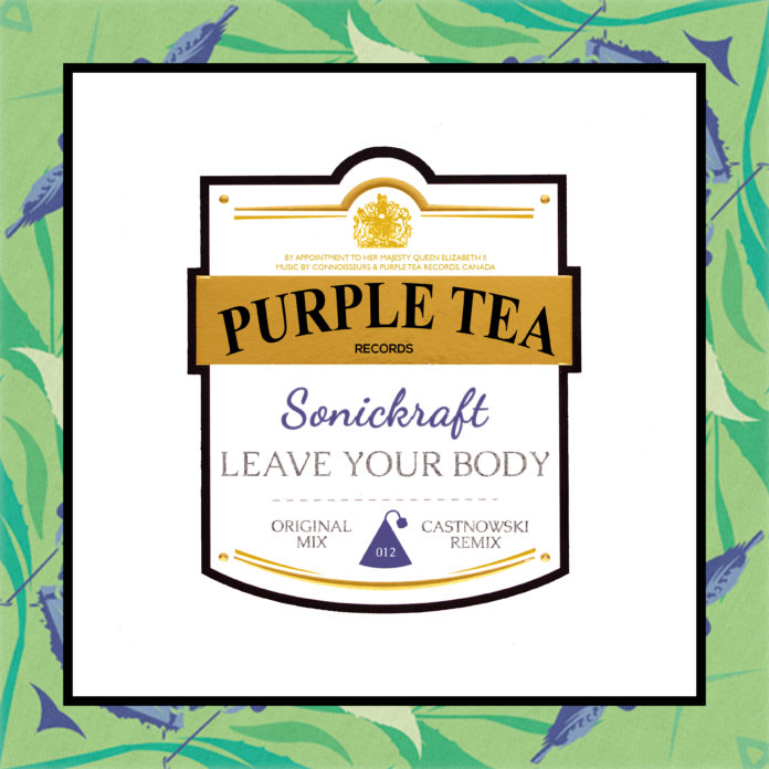 Purple Tea Records - Sonickraft - Leave Your Body - EKM