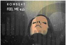 ROMbE4T - FEEL ME EP - EKM