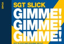 "Sgt Slick ""Gimme! Gimme! Gimme!"" will Set Dance-floors on Fire!"