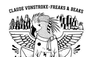 Claude VonStroke - Freaks & Beaks - EKM.CO Feature