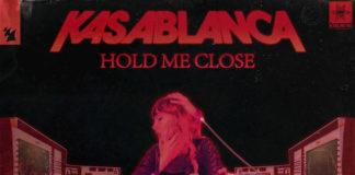 Kasablanca - Hold Me Close - Armada - EKM