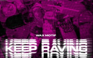 Wax Motif - Keep Raving - Bass House 2020 - EKM.CO Feature