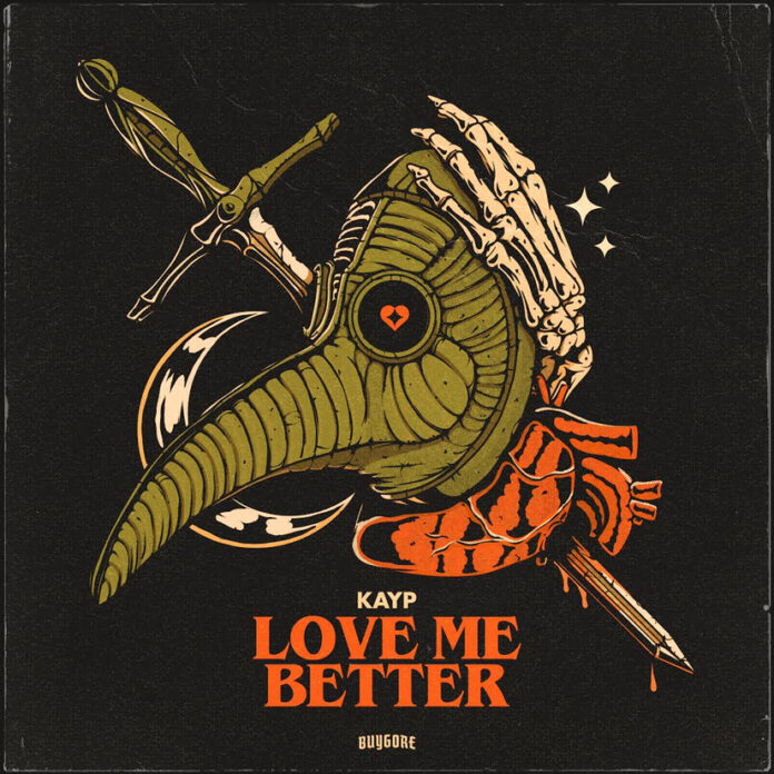 Dubstep Heater Kayp - Love Me Better is now out on Borgore's label Buygore