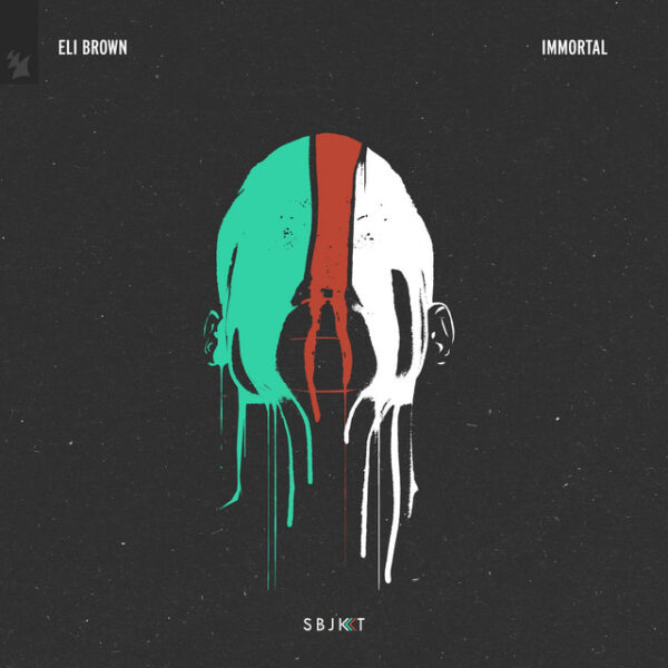 Eli Brown - Immortal, Armada Subjekt, Melodic House & Techno music