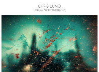 Chris Luno - Lorea / Night Thoughts on Sonspire Records