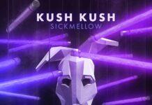 Kush Kush, Sickmellow, new Kush Kush music