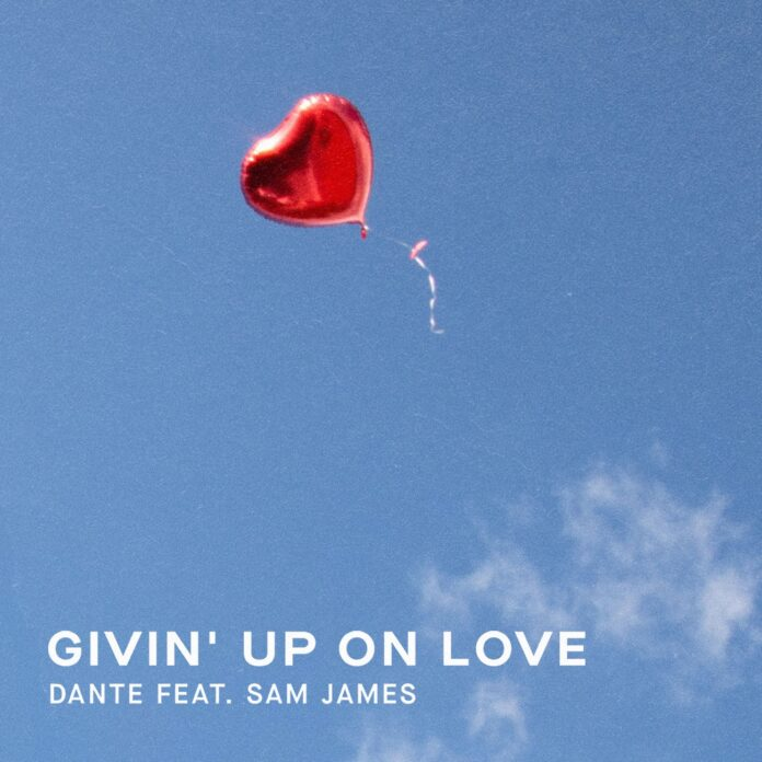 Dante - Givin' Up On Love, Sam James, Overdrive Productions