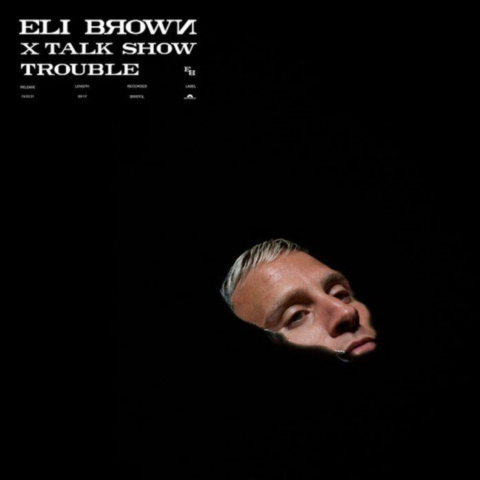 Eli Brown x Talk Show, new Talk Show music, Acid Techno 2021, Polydor Records