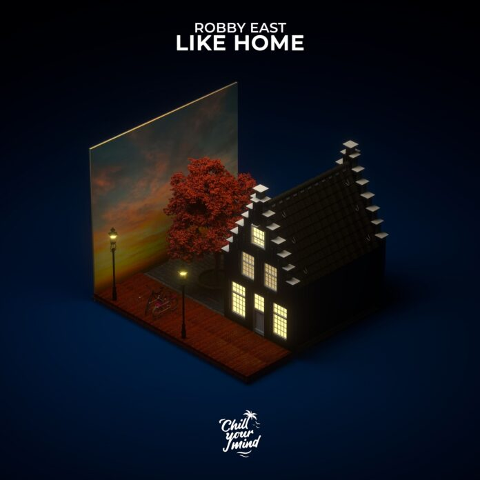 Robby East - Like Home, new Chill House music, ChillYourMind Records