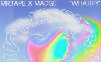 Madge x Mr.Tape - Whatify, 22TWENTY, Pop Bass House