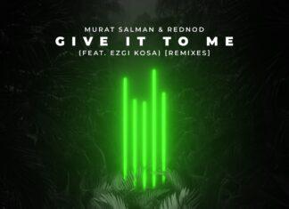 Murat Salman & Rednod - Give It To Me (RMA Remix), Ezgi Kosa, Controversia Records 2021, new Future Rave music
