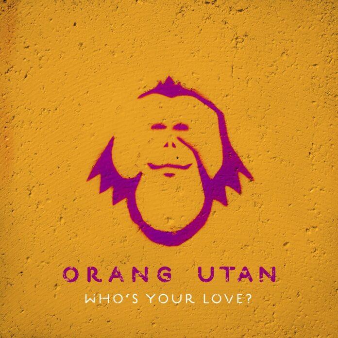 Orang Utan - Who's Your Love? new Orang Utan music, Ultra Music 2021, Indie House music