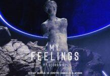 Serhat Durmus - My Feelings Remix, Georgia Ku, new Dimitri Vangelis & Wyman music 2021