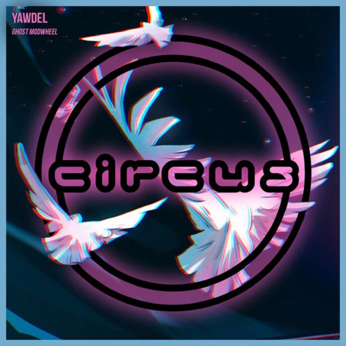 Yawdel - Ghost Modwheel is OUT NOW on the Circus Records 2021 portfolio. This new Yawdel music is as eerie as mesmerizing and catchy!