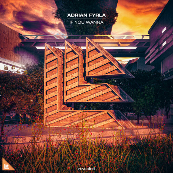 Adrian Fyrla - If You Wanna is OUT NOW! This brand new Adrian Fyrla music is the quintessential Revealed Recordings EDM release!