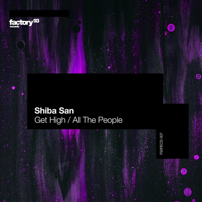 Shiba San - Get High & All the People are OUT NOW! This two-track EP & new Factory 93 music brings intoxicating underground Tech House vibes!