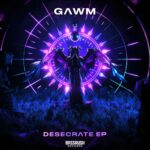 """GAWM - Desecrate is OUT NOW! Released on the Bassrush Dubstep portfolio, this banger is featured on the brand new GAWM EP """"Desecrate EP""""."""